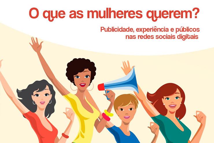 Defesa de Tese: O que as mulheres querem? Publicidade, experiência e públicos nas redes sociais digitais